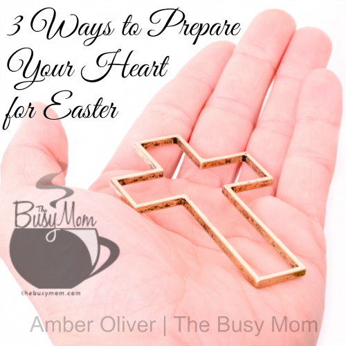3 ways to prepare your heart for easter