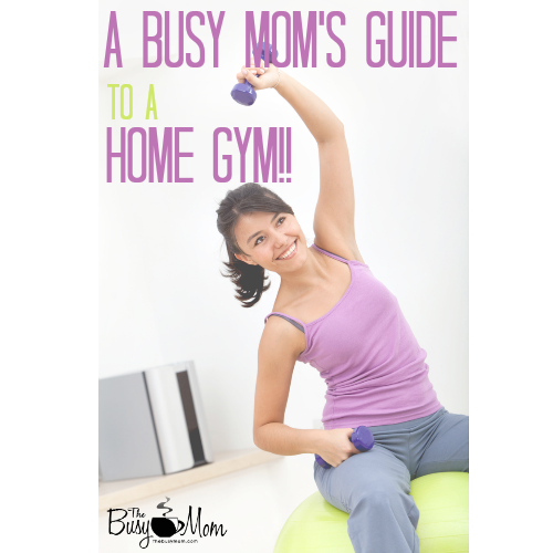 A Busy Mom's Guide To A Home Gym 500