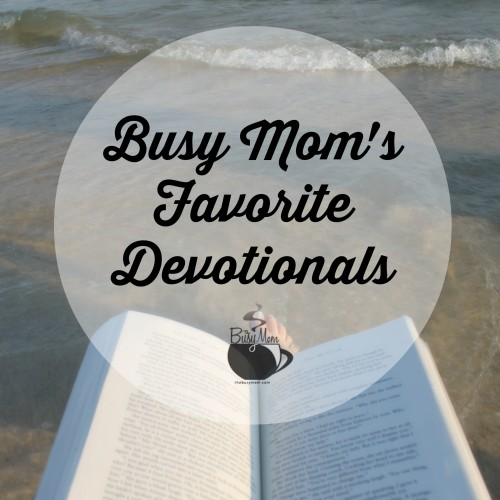 Busy Mom's Favorite Devotional Books thebusymom.com