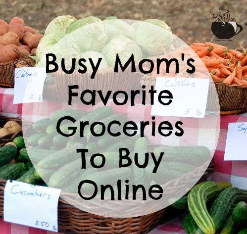 Busy Mom's Favorite Groceries To Buy Online
