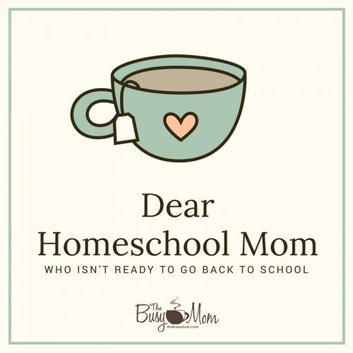 Dear Homeschoo Mom Who Isn't Ready to Go Back to School