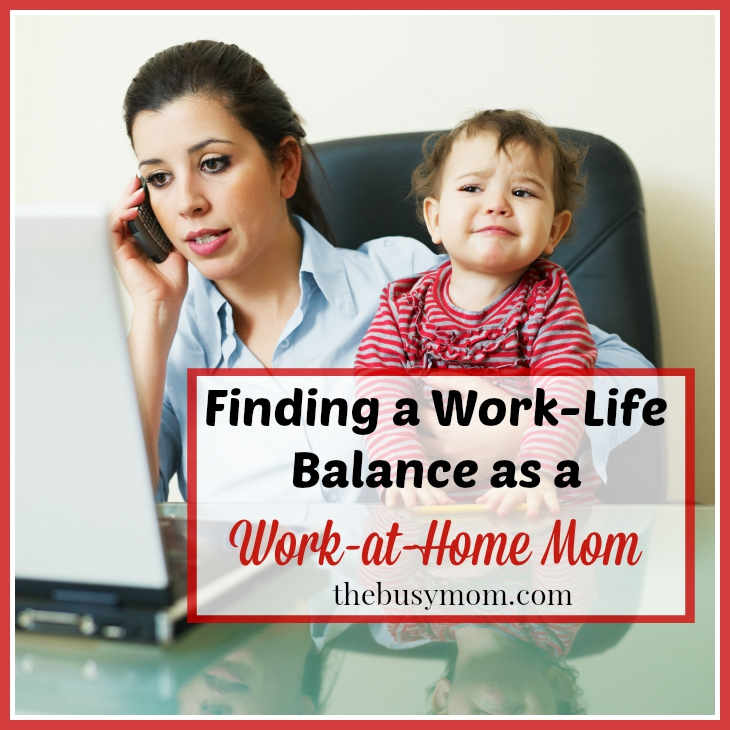 Finding a Work-Life Balance as a Work-at-Home Mom