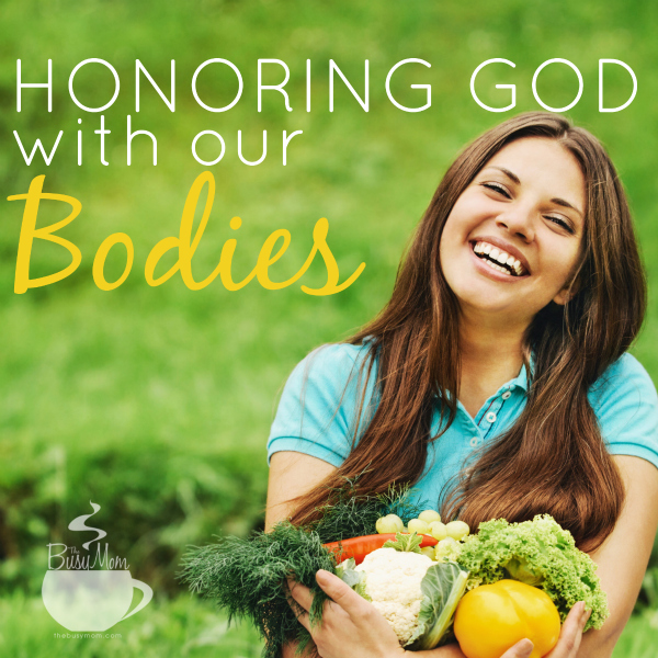Honoring God with Our Bodies