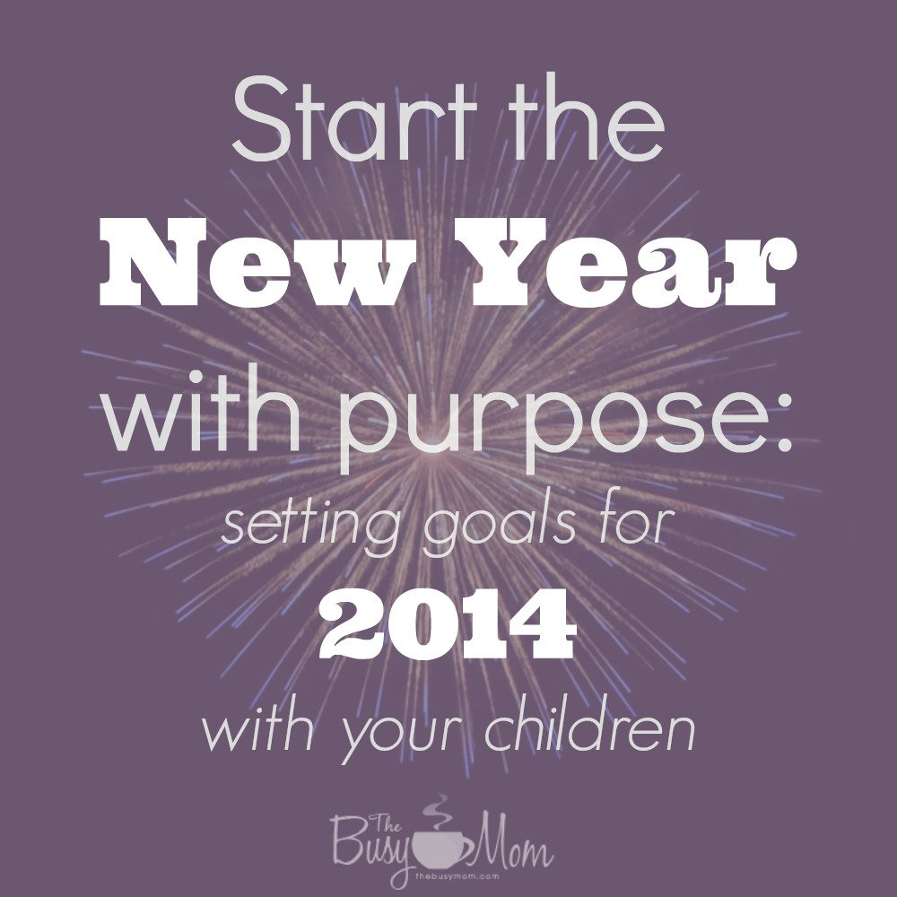Start the New Year off with purpose: Set goals with your children | TheBusyMom.com
