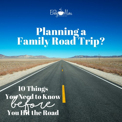 10 Things You Need to Know When Planning a Family Road Trip