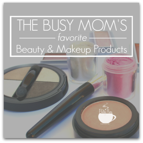 THE BUSY MOM'S FAVORITE BEAUTY & MAKEUP PRODUCTS4