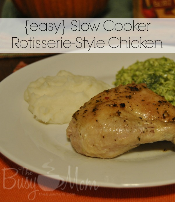 The Busy Mom Easy Slow Cooker Rotisserie-Style Chicken