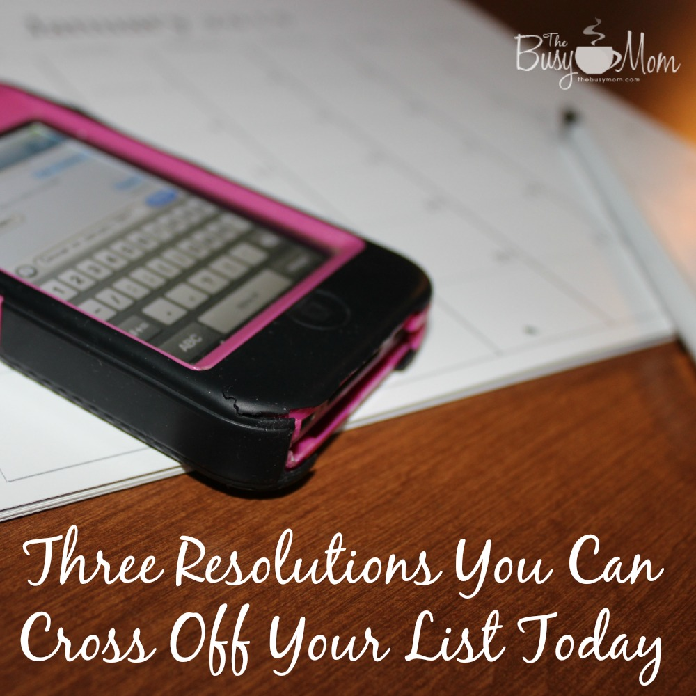 Three Resolutions You Can Cross Off Your List Today