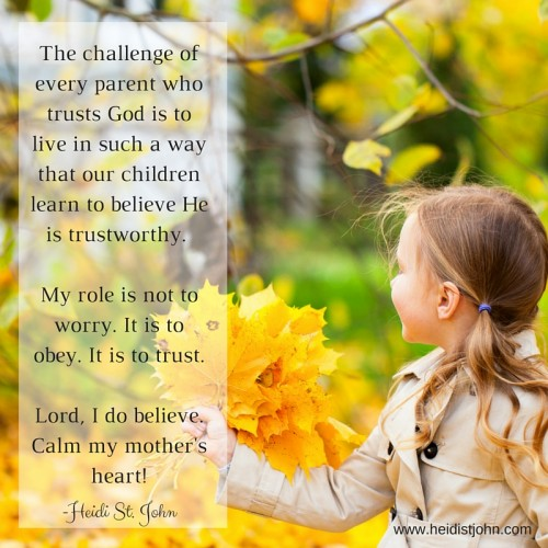 Lord, help me live in such a way that my children learn to trust You!