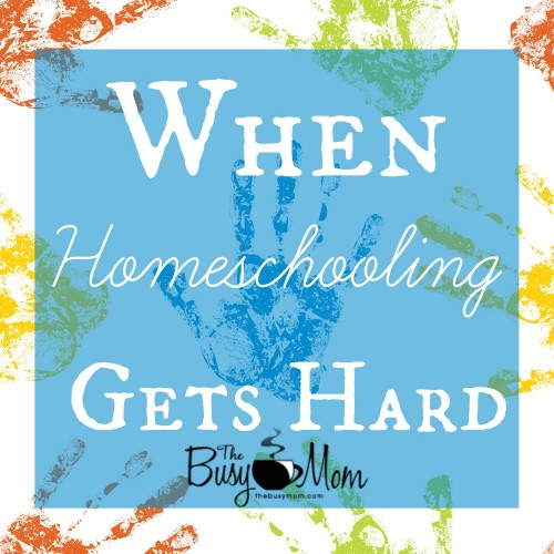 When Homeschooling Gets Hard