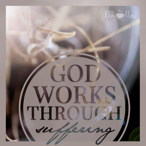 god_works_through_suffering