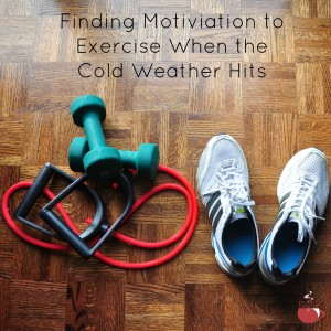 Finding Motivation to Exercise When the Cold Weather Hits