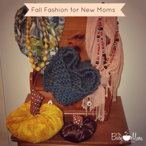 Fall Fashion for New Moms