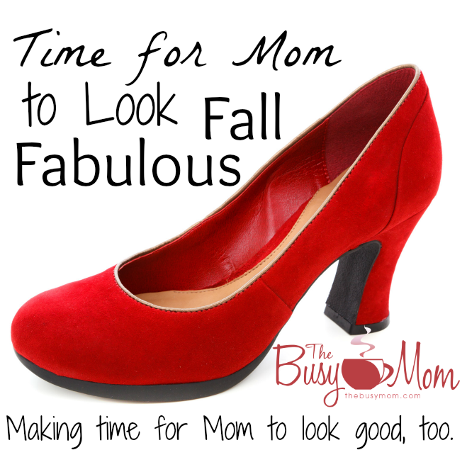 Time for Mom to Look Fall Fabulous The Busy Mom