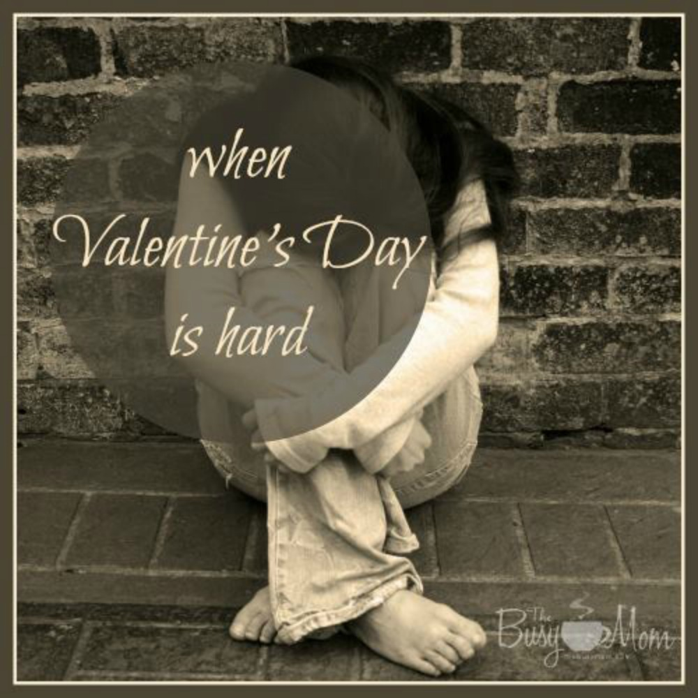 When Valentine's Day is Hard: Encouragement for single moms