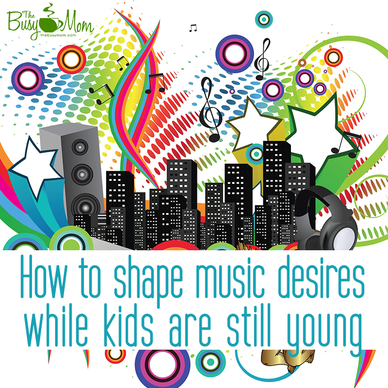 How to shape music desires while kids are young.