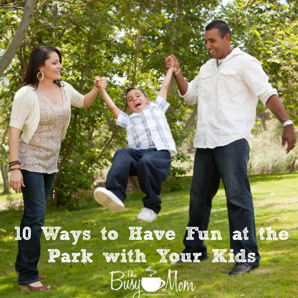 A great list of ways to have fun with your family at the park | TheBusyMom.com
